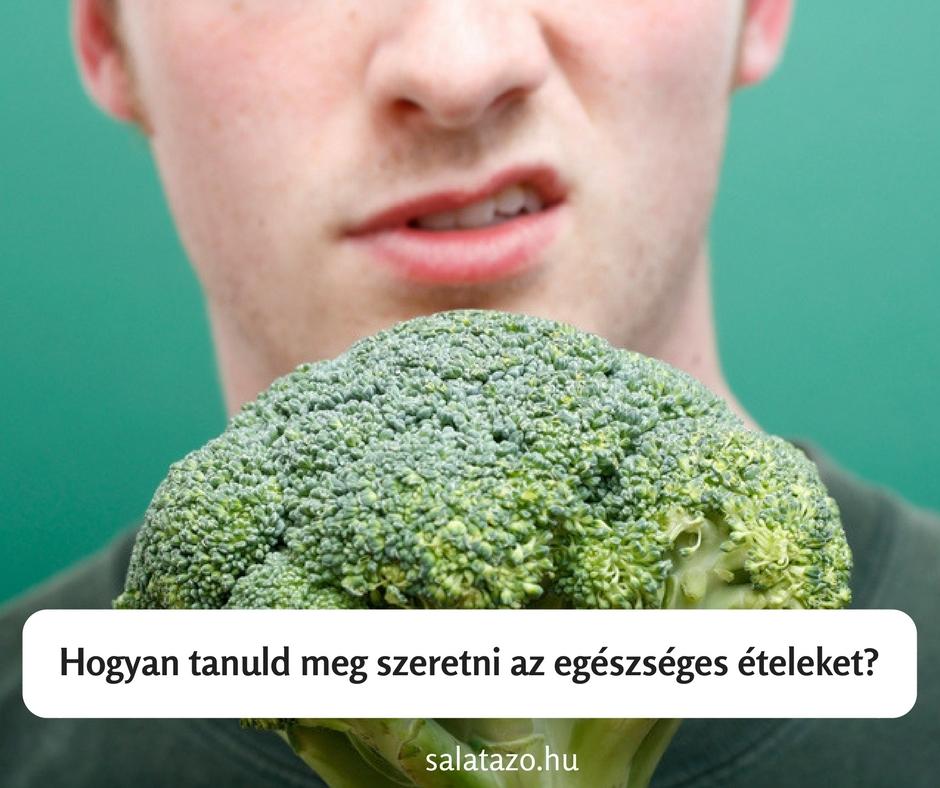 Hogyan tanuld meg szeretni az egészséges ételeket (akkor is, ha válogatós vagy)