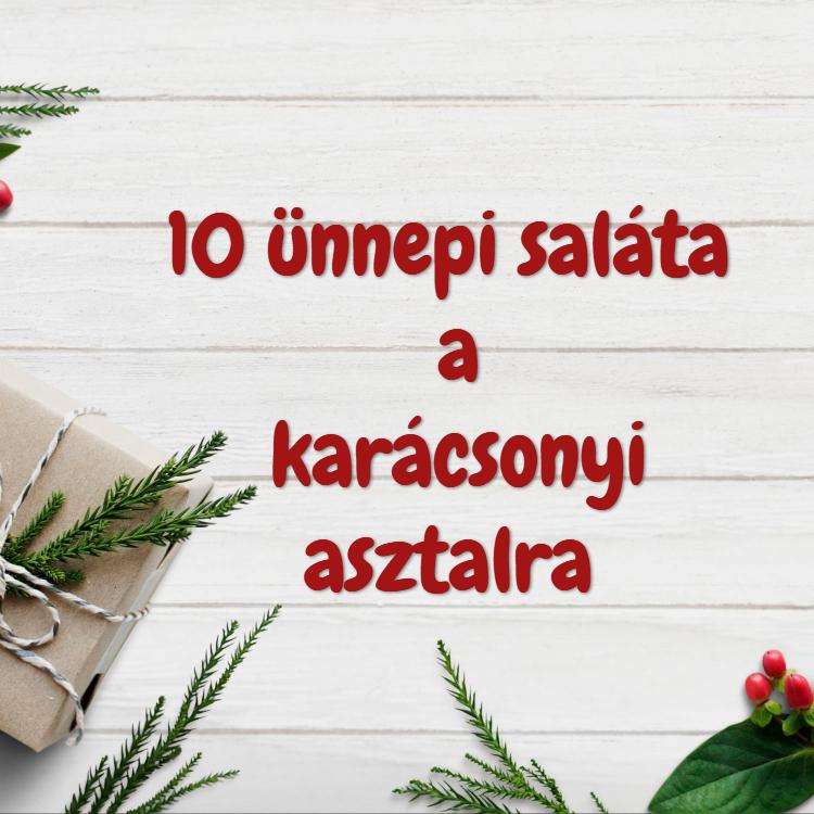 10 egyszerű karácsonyi saláta, ami a karácsonyi menüből sem hiányozhat
