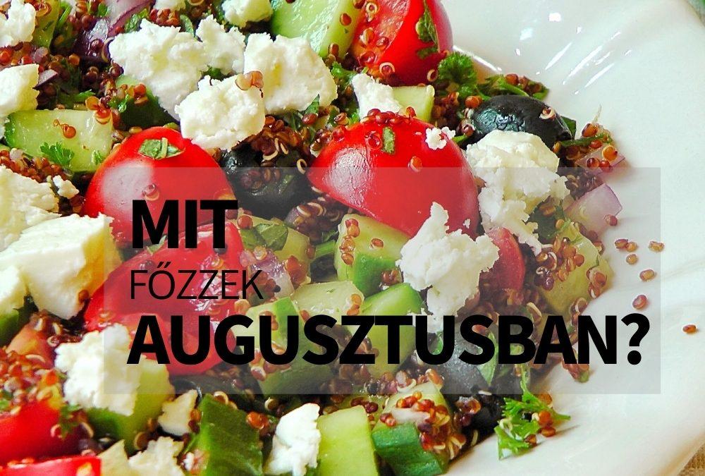 Mit főzzél augusztusban?